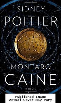 Montaro Caine: A Novel by  Sidney Poitier - First Edition - 2013-05-07 Cover Creased. See ou - from EstateBooks (SKU: 148HL3V_7f1b3440-979d-4)
