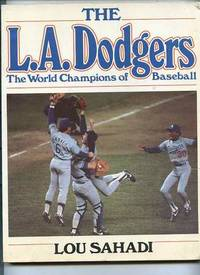 THE L. A. DODGERS: THE WORLD CHAMPIONS OF BASEBALL (ISBN: 0688012361)
