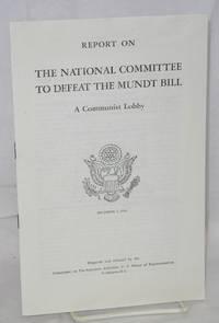 image of Report on the National Committee to Defeat the Mundt Bill, a communist lobby