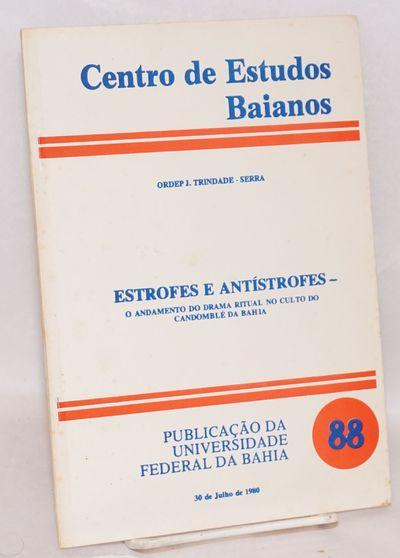 Salvador, Bahia: Universidade Federal da Bahia. Centro de Estudos Baianos, 1980. 38p., wraps . Centr...