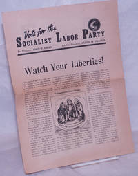 image of Vote for the Socialist Labor Party: For President John W. Aiken, For Vice President Aaron M. Orange; Watch Your Liberties!