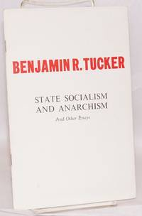 State socialism and anarchism (1898). The attitude of anarchism toward industrial combinations (1899). Why I am an anarchist (1892).   With an introduction by James J. Martin