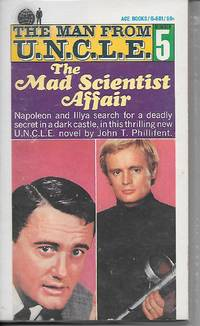 image of The Mad Scientist Affair Napoleon and Illya Search for a Deadly Secret in  a Dark Castle