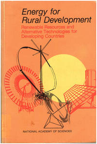 Energy for Rural Development: Renewable Resources and Alternative Technologies for Developing Countries (and Supplement)