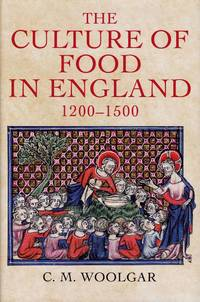 image of Culture of Food in England 1200-1500