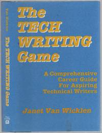 The Tech Writing Game by  Janet VAN WICKLEN - First Edition - 1992 - from Between the Covers- Rare Books, Inc. ABAA (SKU: 262087)