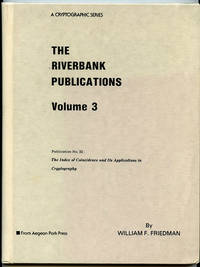 The Riverbank Publications Volume 3: Publication No. 22 - The index of Coincidence and Its Applications in Cryptography (A Cryptographic Series)