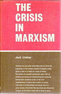 The Crisis in Marxism by  Jack Lindsay - Hardcover - 1981 - from Goulds Book Arcade (SKU: 12054)