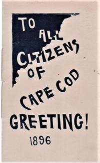 TO ALL CITIZENS OF CAPE COD, GREETING!  1896