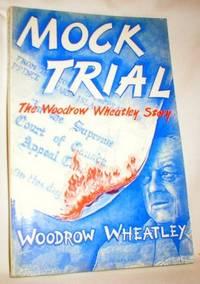 Mock Trial; The Woodrow Wheatley Story