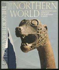 The Northern World: The History and Heritage of Northern Europe AD 400-1100