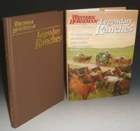 image of Legendary Ranches. A Western Horseman Book. The Horses, History and Traditions of Worth America's Great Contemporary Ranches
