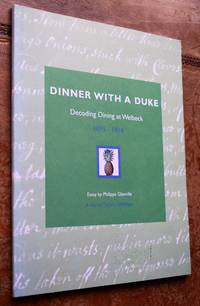 DINNER WITH A DUKE Decoding Dining At Welbeck 1695-1914 by Philippa Glanville - Paperback - 1st Edition  - 2010 - from Journobooks (SKU: 002673)
