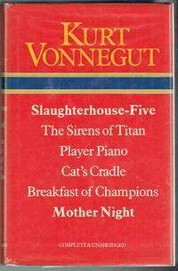 Slaughterhouse Five  The Sirens of Titan  Player Piano  Cat's Cradle   Breakfast of Champions  Mother Night