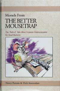 Morsels From the Better Mousetrap by  Dick Amsterdam Nancy Parsons - Hardcover - March 2000 - from Firefly Bookstore LLC (SKU: 42665)