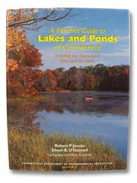 A Fisheries Guide to Lakes and Ponds of Connecticut, Including the Connecticut River and Its Coves (Connecticut Department of Environmental Protection Bulletin 35)