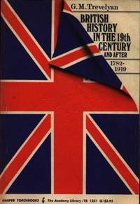 British History in the Nineteenth Century and After 1782-1919 by  George Macaulay TREVELYAN - Paperback - Reprint - 1966 - from Mindstuff Books and Biblio.com