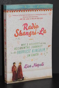Radio Shangri-La; What I Discovered on My Accidental Journey to the Happiest Kingdom on Earth