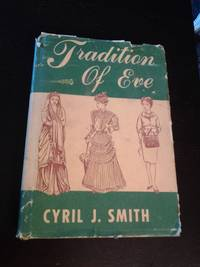 Tradition of Eve by  Cyril J Smith - Hardcover - Not stated - 1961 - from Scraps of American History (SKU: 01479)