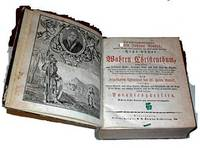 Sechs Bücher vom Wahren Christentum. ... Catachetische Einleitung in des Herrn Johann Arndts ... geistreiche Bücher vom Wahren Christenthum ...ingleichen ein ganz neues und vollständiges Register über die Sonn- und Feiertags-Evangelien und Episteln. ... D