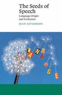 image of Seeds of Speech: Language Origin and Evolution (Canto)