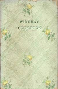 Windham Recipes Old & New. Published by the Ladies' Aid of the Windham Congregational Church