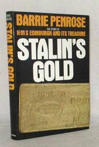 Stalin's Gold. The Story of HMS Edinburgh and its Treasure