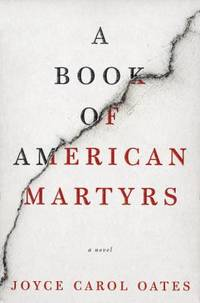 A Book of American Martyrs : A Novel