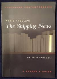 Annie Proulx's The Shipping News: A Reader's Guide (Continuum Contemporaries) by  Aliki Varvogli - Paperback - 2002-01-01 2019-08-23 - from Resource for Art and Music Books (SKU: SKU1002472)