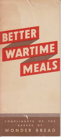 image of Better Wartime Meals, Compliments of the Bakers of Wonder Bread