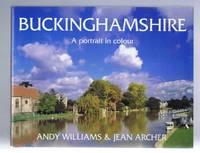 Buckinghamshire : A Portrait in Colour
