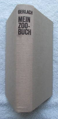 Mein Zoo-Buch by Gerlach Richard - First Edition - from Glenbower Books and Biblio.com