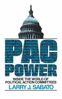 PAC Power : Inside the World of Political Action Committees