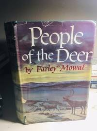 People of the Deer by Farley Mowat - Signed First Edition - from 11Highways and Biblio.co.uk