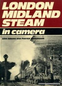 London Midland Steam in Camera by  Patrick Whitehouse - Hardcover - from World of Books Ltd (SKU: GOR008588686)