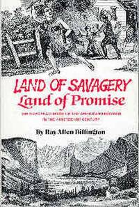 Land of Savagery, Land of Promise : The European Image of the American Frontier in the Nineteenth Century