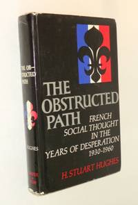 The Obstructed Path: French Social Thought in the Years of Desperation 1930-1960