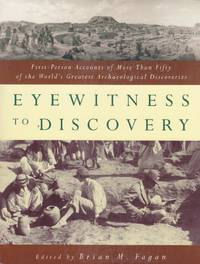 Eyewitness to Discovery; first-person Accounts of more Than Fifty of the World's Greatest archaeological Discoveries