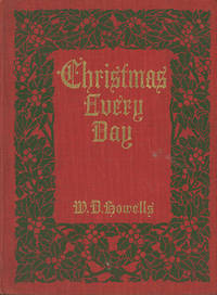 Christmas Every Day: A Story Told a Child . . . With Illustrations and Decorations by Harriet Roosevelt Richards