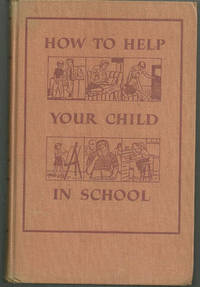 HOW TO HELP YOUR CHILD IN SCHOOL