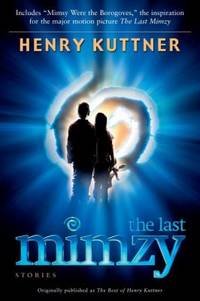 image of The Last Mimzy : And Other Stories Originally Published As the Best of Henry Kuttner