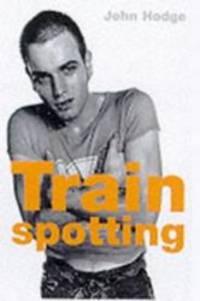 Trainspotting (Faber Reel Classics) by John Hodge - 2000-02-01