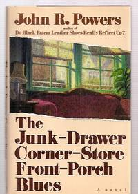 image of THE JUNK-DRAWER CORNER-STORE FRONT-PORCH BLUES [A NOVEL]