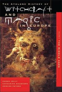 Witchcraft and Magic in Europe, Volume 3: The Middle Ages: Witchcraft and Magic in the Middle...
