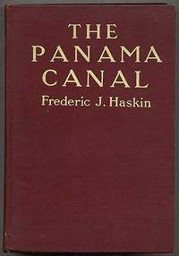 The Panama Canal by  Frederic J HASKIN - Hardcover - 1914 - from Between the Covers- Rare Books, Inc. ABAA and Biblio.co.uk