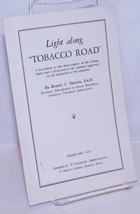 """image of Light along """"Tobacco Road."""" A description of the sharecroppers in the Cotton States and a discussion of the methods suggested for the alleviation of the situation"""