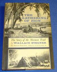 The Gathering of Zion The Story of the Mormon Trail