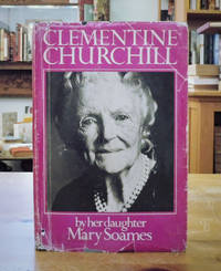 Clementine Churchill by Mary Soames - Signed First Edition - from Back Lane Books (Member of IOBA) (SKU: 2943)