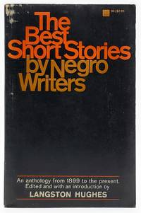 The Best Short Stories by Negro Writers: An Anthology from 1899 to the Present by  Langston (Ed./Intro.) Hughes - Paperback - 1967 - from Underground Books (SKU: 8289)