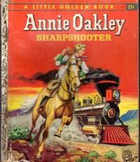 Annie Oakley: Sharpshooter (Little Golden Book #275)